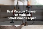 Best Vacuum Cleaner For Mohawk Smartstrand Carpet